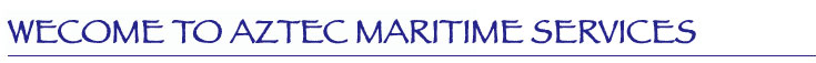Welcome to Aztec Maritime Services
